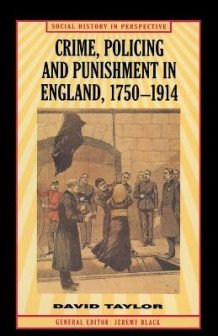 Crime, Policing and Punishment, 1750-1914 av David Taylor (Heftet)