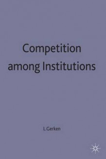 Competition Among Institutions 1995 (Innbundet)