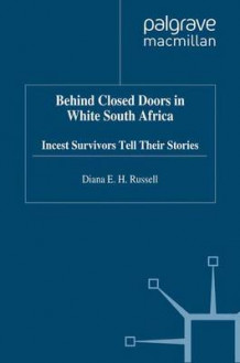 Behind Closed Doors in White South Africa av Diana E. H. Russell (Heftet)