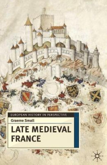 Late Medieval France av Graeme Small (Heftet)