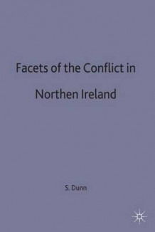 Facets of the Conflict in Northern Ireland (Heftet)