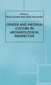 Gender and Material Culture in Archaeological Perspective (Innbundet)
