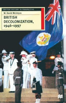 British Decolonization, 1946-1997 av W. David McIntyre (Heftet)