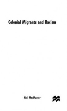 Colonial Migrants and Racism av Neil MacMaster (Innbundet)