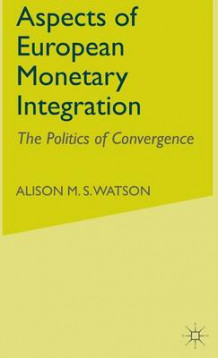 Aspects of European Monetary Integration av Alison M. S. Watson (Innbundet)