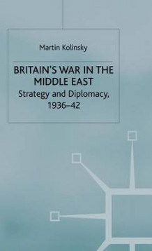Britain's War in the Middle East av Martin Kolinsky (Innbundet)
