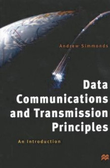 Data Communications and Transmission Principles av A.J. Simmonds (Heftet)