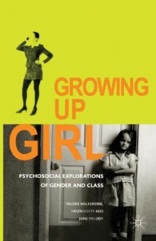 Growing Up Girl av Valerie Walkerdine, Helen Lucey og June Melody (Heftet)