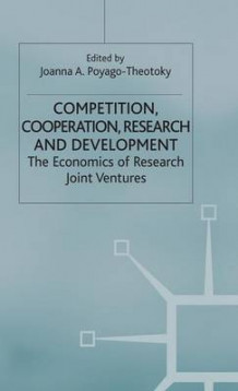 Competition, Cooperation, Research and Development (Innbundet)