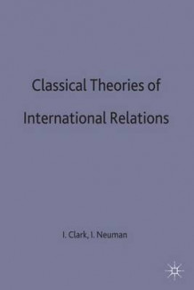 Classical Theories of International Relations 1996 (Innbundet)