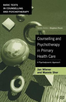 Counselling and Pyschotherapy in Primary Health Care av Mannie Sher og Jan Wiener (Heftet)
