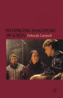 Intepreting Shakespeare on Screen av Deborah Cartmell (Innbundet)