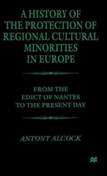A History of the Protection of Regional Cultural Minorities in Europe av A. Alcock (Innbundet)