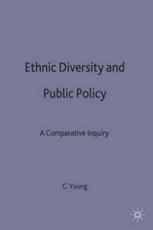 Ethnic Diversity and Public Policy av Crawford Young (Innbundet)