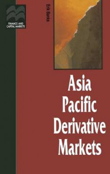 Asia Pacific Derivative Markets av Erik Banks (Innbundet)