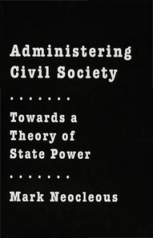 Administering Civil Society 1996 av Mark Neocleous (Innbundet)