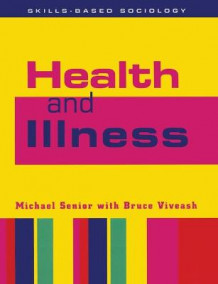 Health and Illness av Michael Senior og Bruce Viveash (Heftet)