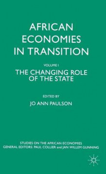 African Economies in Transition: Changing the Role of the State Volume 1 (Innbundet)