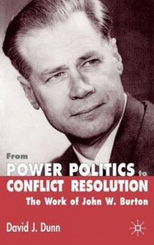 From Power Politics to Conflict Resolution av David J. Dunn (Innbundet)