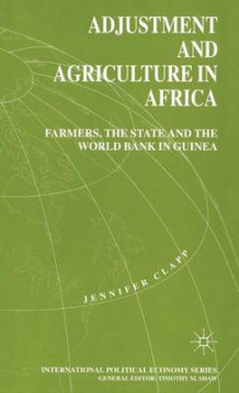 Adjustment and Agriculture in Africa av Jennifer Clapp (Innbundet)