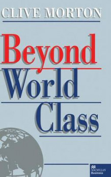 Beyond World Class av Clive Morton (Innbundet)