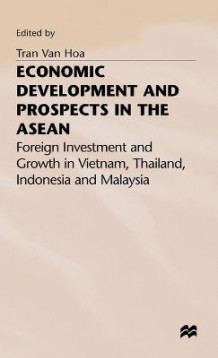 Economic Development and Prospects in the ASEAN (Innbundet)