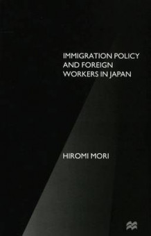 Immigration Policy and Foreign Workers in Japan av Hiromi Mori (Innbundet)