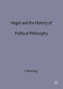 Hegel and the History of Political Philosophy av Gary K. Browning (Innbundet)