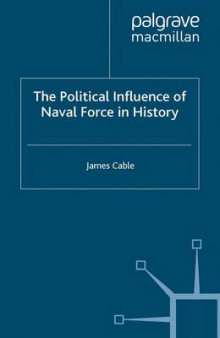 The Political Influence of Naval Force in History av James Cable (Heftet)