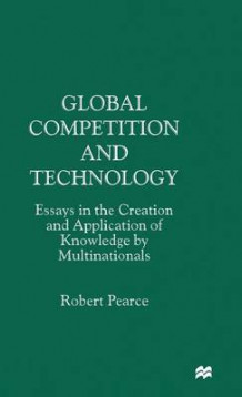 Global Competition and Technology av Robert D. Pearce (Innbundet)