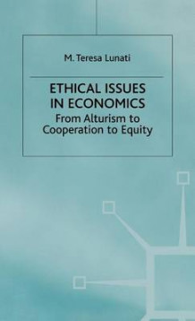 Ethical Issues in Economics av M. Teresa Lunati (Innbundet)