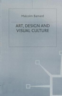 Art, Design and Visual Culture av Malcolm Barnard (Heftet)