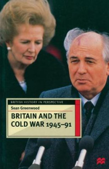 Britain and the Cold War, 1945-91 av Sean Greenwood (Heftet)