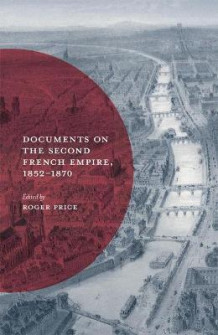 Documents on the Second French Empire, 1852-1870 av Roger Price (Heftet)