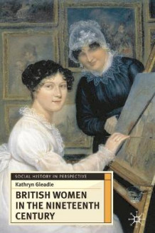 British Women in the Nineteenth Century av Kathryn Gleadle (Innbundet)