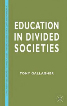 Education in Divided Societies av Tony Gallagher (Innbundet)