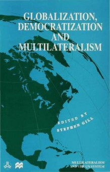Globalization, Democratization and Multilateralism (Innbundet)