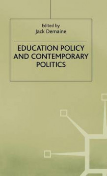 Education Policy and Contemporary Politics (Innbundet)