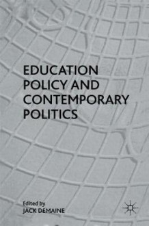 Education Policy and Contemporary Politics av Demain (Heftet)
