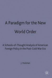 A Paradigm for the New World Order av John C. Hulsman (Innbundet)