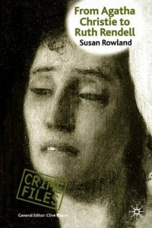 From Agatha Christie to Ruth Rendell av Susan Rowland (Heftet)