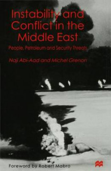 Instability and Conflict in the Middle East av Naji Abi-Aad og Michel Grenon (Innbundet)