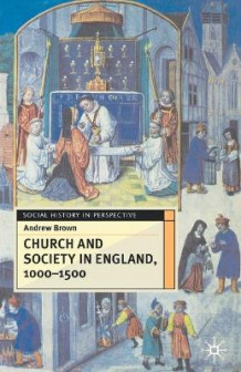 Church and Society in England 1000-1500 av Andrew Brown (Heftet)