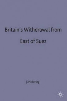 Britain's Withdrawal from East of Suez 1998 av Jeffrey Pickering (Innbundet)