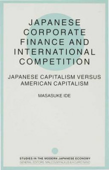 Japanese Corporate Finance and International Competition av Masasuke Ide (Innbundet)