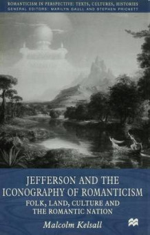 Jefferson and the Iconography of Romanticism av Malcolm Kelsall (Innbundet)