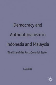Democracy and Authoritarianism in Indonesia and Malaysia av Syed Farid Alatas (Innbundet)