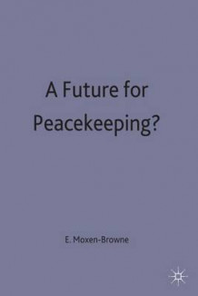 A Future for Peacekeeping? (Innbundet)
