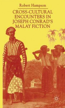 Cross-cultural Encounters in Jospeh Conrad's Malay Fiction av Robert Hampson (Innbundet)