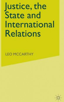 Justice, the State and International Relations av Leo McCarthy (Innbundet)